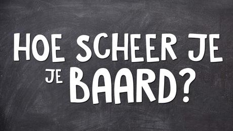 Hoe scheer je je baard?