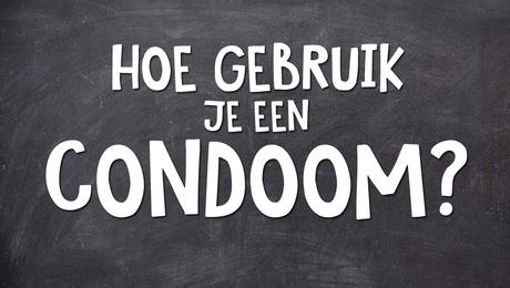 Hoe gebruik je een condoom?