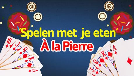 Spelen met je eten à la Pierre