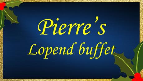 Pierre's lopend buffet - Kerstfeest op het bord