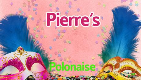 Pierre's polonaise
