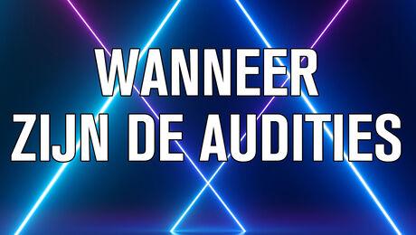 Waar en wanneer zijn de audities?