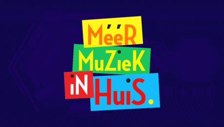 Tip voor thuis: Méér Muziek in Huis!