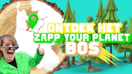 Ontdek zelf het Zapp Your Planet Bos!