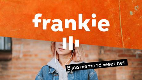 FRANKIE (podcast) | Bijna niemand weet het