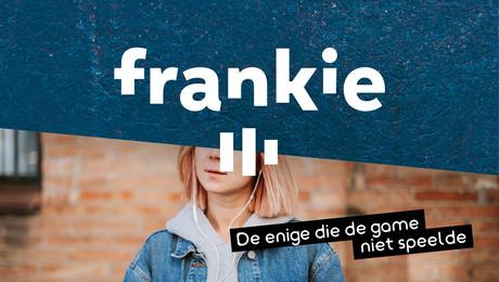 FRANKIE (podcast) | De enige die de game niet speelde