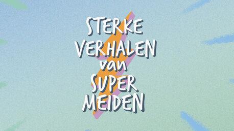 Sterke Verhalen van Super Meiden (Podcast)